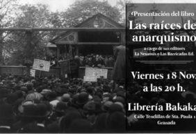 """[18Nov] Presentación de """"Las Raíces del anarquismo"""" en Bakakai (Granada)"""