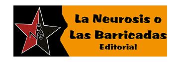 La Neurosis o Las Barricadas Ed.